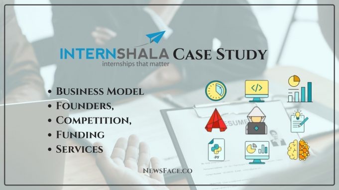 InternShala Case Study - Business Model, Founders, Competition, Funding, Services